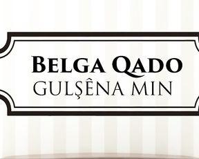 Belga Qado-Gulşêna min