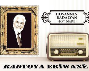 Radyo Eriwan/HOVANNES BADALYAN-HOY NARÊ