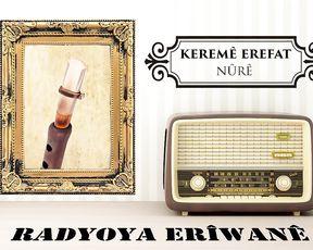 Radyo Eriwan/Keremê Erefat - Nûrê