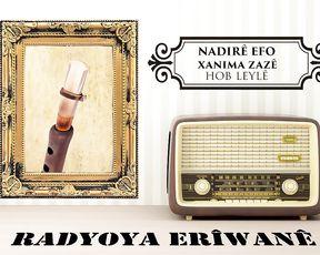 Radyo Eriwan/NADIRÊ EFO-XANİMA ZAZE-HOB LEYLÊ