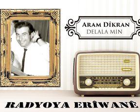 Radyo Eriwan/Aram Dîkran-DELALA MIN