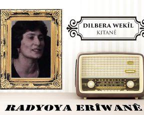 Radyo Eriwan/DÎLBERA WEKÎL-KITANÊ