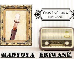 Radyo Eriwan/ÛSIVÊ SÊ BIRA-TEW CANÊ