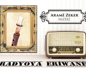 Radyo Eriwan/ARAMÊ ZEKER-NIZÊRÎ