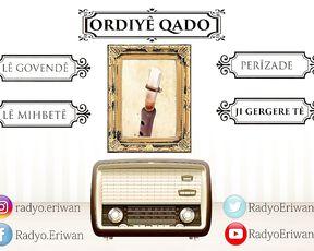 Radyo Eriwan/ORDIYÊ QADO-JI GERGERE TÊ