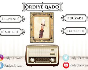 Radyo Eriwan/ORDIYÊ QADO-PERÎZADE