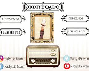Radyo Eriwan/ORDIYÊ QADO-LÊ MIHBETÊ
