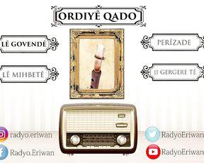 Radyo Eriwan/ORDIYÊ QADO-LÊ GOVENDÊ