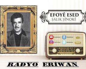 Radyo Eriwan/Efoyê Esed-Şalik Şînokê