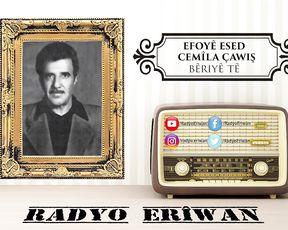 Radyo Erîwan/Efoyê Esed-Cemîla Çawîş/Bêriyê Tê